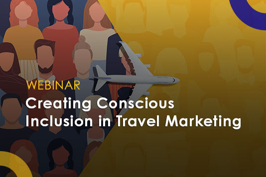 WEBINAR Creating Conscious Inclusion in Travel Marketing