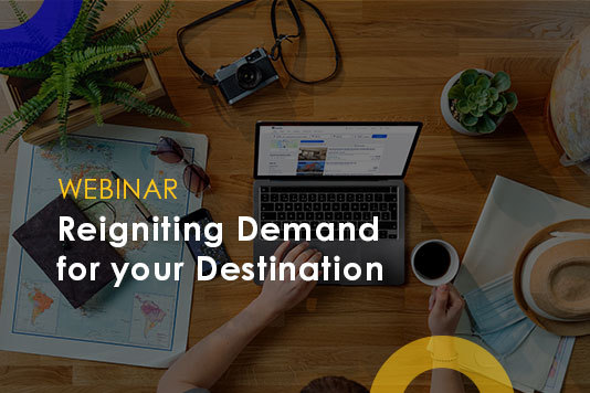 Webinar Reigniting Demand for your Destination